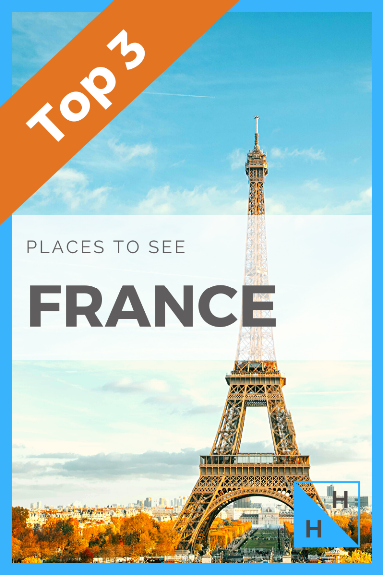 Top 3 Places To See In France